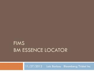FIMS BM ESSENCE LOCATOR