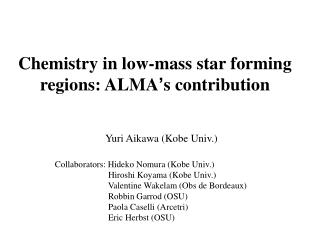 Chemistry in low-mass star forming regions: ALMA ' s contribution