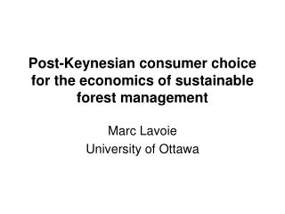 Post-Keynesian consumer choice   for the economics of sustainable forest management