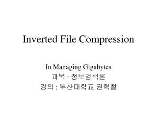 Inverted File Compression