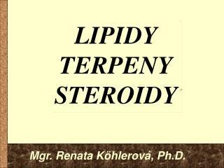 LIPIDY TERPENY STEROIDY