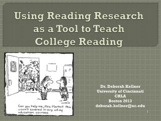 Using Reading Research  as a Tool to Teach  College Reading