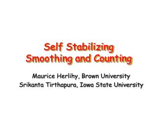 Self Stabilizing Smoothing and Counting