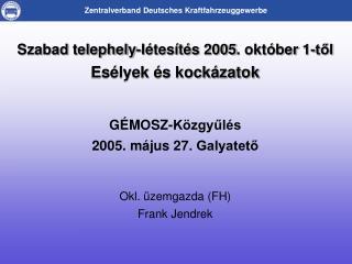 Szabad telephely-létesítés 2005. október 1-től Esélyek és kockázatok