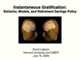 Instantaneous Gratification:  Behavior, Models, and Retirement Savings Policy