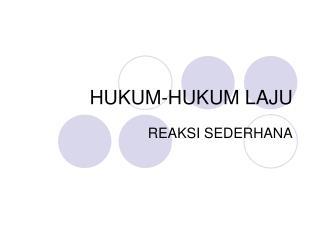 HUKUM-HUKUM LAJU