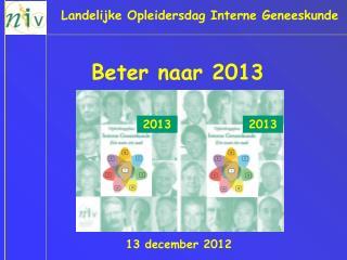 Beter naar 2013