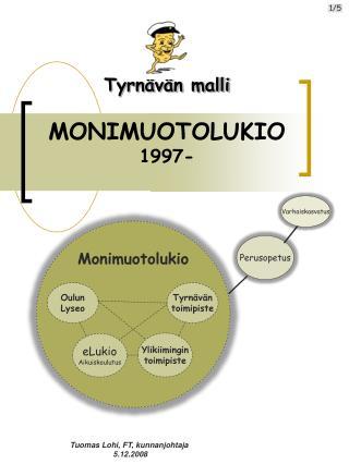 Tyrnävän malli MONIMUOTOLUKIO 1997-