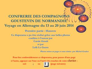 CONFRERIE DES COMPAGNONS GOUSTEVIN DE NORMANDIE Voyage en Allemagne du 13 au 20 juin 2014