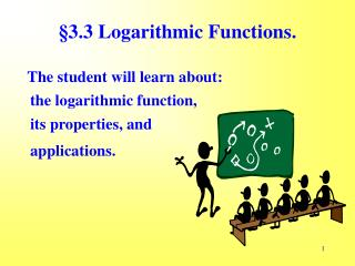 �3.3 Logarithmic Functions.