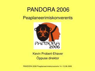 PANDORA 2006