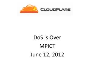 DoS is Over MPICT June 12, 2012