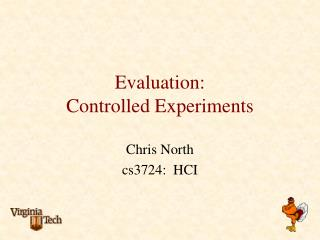 Evaluation: Controlled Experiments