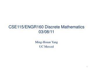 CSE115/ENGR160 Discrete Mathematics 03/08/11