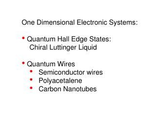 One Dimensional Electronic Systems:  Quantum Hall Edge States:  Chiral Luttinger Liquid