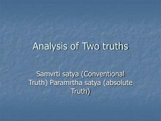 Analysis of Two truths