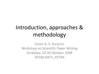 Introduction, approaches & methodology