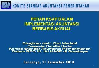 Disajikan oleh: Dwi Martani Anggota Komite Kerja Komite Standar Akuntansi Pemerintahan