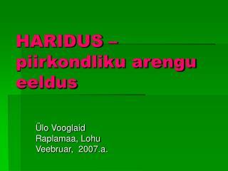 HARIDUS – piirkondliku arengu eeldus