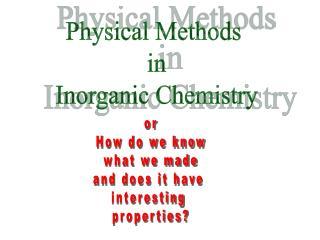 Physical Methods  in Inorganic Chemistry