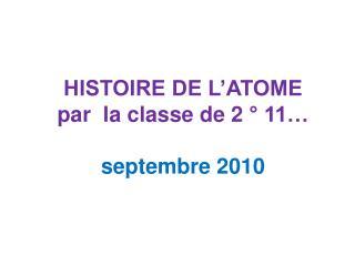 HISTOIRE DE L'ATOME par  la classe de 2 ° 11… septembre 2010