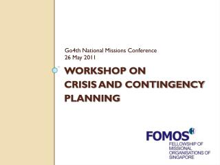 WORKSHOP ON CRISIS AND CONTINGENCY PLANNING