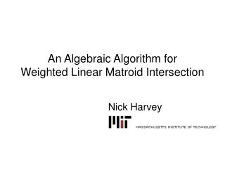 An Algebraic Algorithm for Weighted Linear Matroid Intersection
