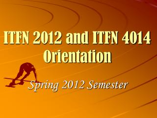 ITFN 2012 and ITFN 4014  Orientation