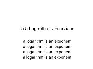 L5.5 Logarithmic Functions