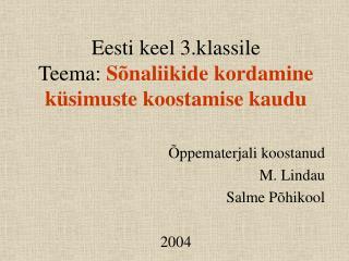 Eesti keel 3.klassile Teema:  Sõnaliikide kordamine küsimuste koostamise kaudu