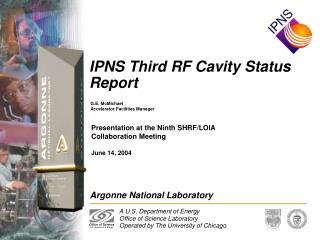 IPNS Third RF Cavity Status Report