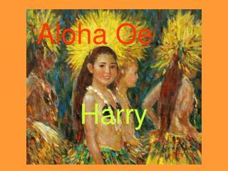 Aloha O e
