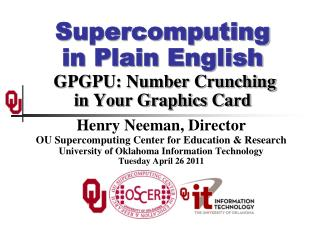 Supercomputing in Plain English  GPGPU: Number Crunching in Your Graphics Card