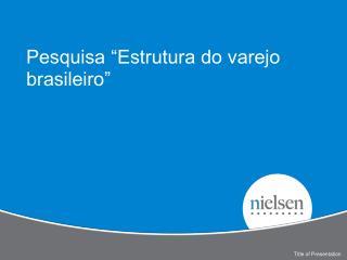 """Pesquisa """"Estrutura do varejo brasileiro"""""""