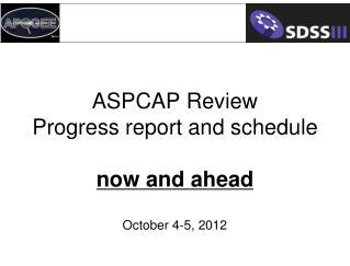 ASPCAP Review Progress report and schedule now and ahead