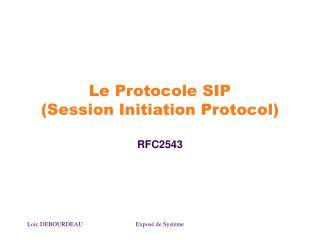 Le Protocole SIP (Session Initiation Protocol)