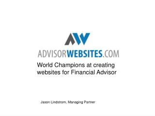 World Champions at creating  websites for Financial Advisor