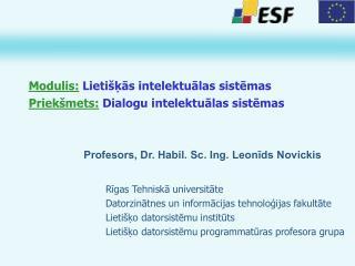 Modulis: Lietišķās intelektuālas sistēmas Priekšmets: Dialogu intelektuālas sistēmas