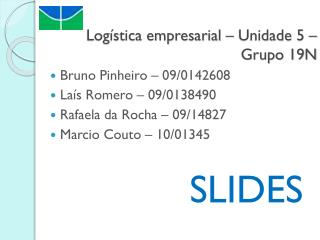 Logística empresarial – Unidade  5  – Grupo 19N