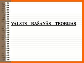 VALSTS    RA�AN?S    TEORIJAS