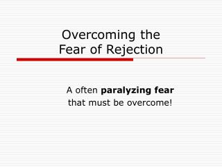 Overcoming the  Fear of Rejection