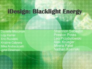 iDesign: Blacklight Energy