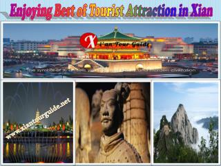 Enjoying Best of Tourist Attraction in Xian