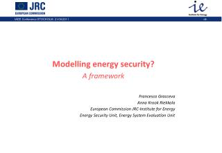 Modelling energy security? A framework Francesco Gracceva Anna Krook Riekkola