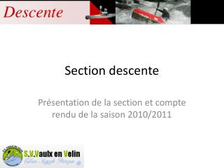 Section descente