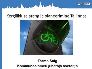 Kergliikluse areng ja planeerimine Tallinnas