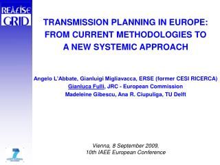TRANSMISSION PLANNING IN EUROPE: FROM CURRENT METHODOLOGIES TO A NEW SYSTEMIC APPROACH