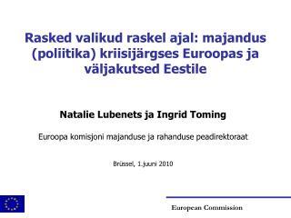 Rasked valikud raskel ajal: majandus (poliitika) kriisijärgses Euroopas ja väljakutsed Eestile