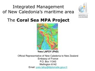 Integrated Management  of New Caledonia's maritime area The  Coral Sea MPA Project