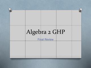 Algebra 2 GHP